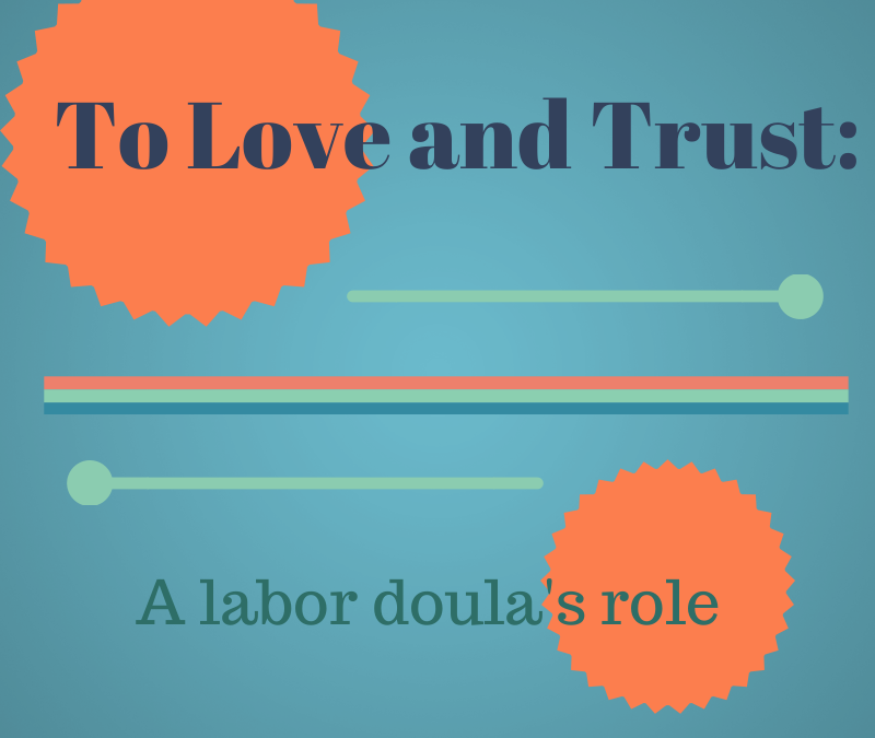 To Love and Trust: A labor doula's role